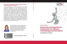 Bookcover of Estancias Coreográficas innovación en danza y metodología performativa