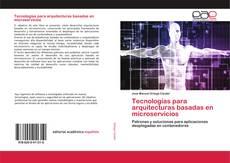 Portada del libro de Tecnologías para arquitecturas basadas en microservicios