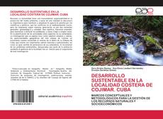 Обложка DESARROLLO SUSTENTABLE EN LA LOCALIDAD COSTERA DE COJIMAR. CUBA