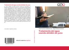 Capa do livro de Tratamiento del agua usando almidón de yuca