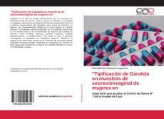 """Capa do livro de """"Tipificación de Candida en muestras de secreciónvaginal de mujeres en"""