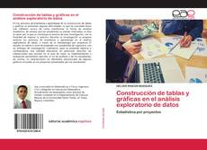 Portada del libro de Construcción de tablas y gráficas en el análisis exploratorio de datos