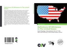 Capa do livro de Definitions Of Whiteness In The United States