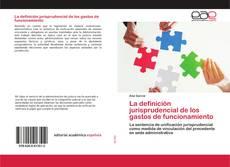 Bookcover of La definición jurisprudencial de los gastos de funcionamiento