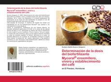 Portada del libro de Determinación de la dosis del biofertilizante Mycoral® ensemillero, vivero y establecimiento del café