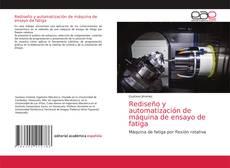 Bookcover of Rediseño y automatización de máquina de ensayo de fatiga