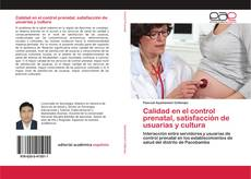 Capa do livro de Calidad en el control prenatal, satisfacción de usuarias y cultura