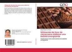 Portada del libro de Utilización de licor de cacao para elaborar una bebida energizante