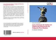 Bookcover of Las crónicas de Indias en Vigilia del Almirante de Augusto Roa Bastos