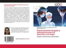 Bookcover of Entrenamiento dirigido a enfermeros para la atención a la mujer