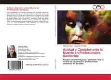 Buchcover von Actitud y Carácter ante la Muerte en Profesionales Sanitarios