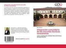 Bookcover of Integración comunitaria de las escuelas técnicas venezolanas