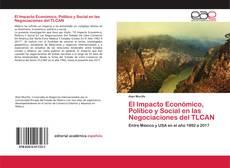 El Impacto Económico, Político y Social en las Negociaciones del TLCAN的封面