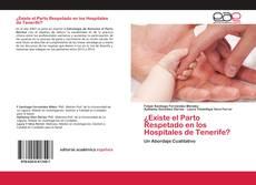 Bookcover of ¿Existe el Parto Respetado en los Hospitales de Tenerife?