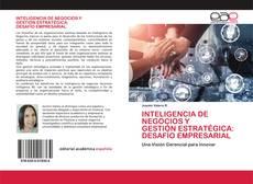 Capa do livro de INTELIGENCIA DE NEGOCIOS Y GESTIÓN ESTRATÉGICA: DESAFÍO EMPRESARIAL