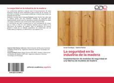 Bookcover of La seguridad en la industria de la madera