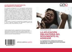 Обложка LA APLICACIÓN OBLIGATORIA DEL SEGUIMIENTO AL AGRESOR