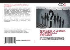 Portada del libro de TEORÍAS DE LA JUSTICIA APLICADAS A LA MIGRACIÓN