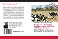 Bookcover of Diagnóstico Serológico para Brucelosis Bovina en el Noreste de México