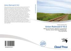 Bookcover of Union Railroad 0-10-2