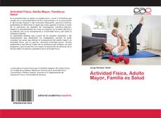 Portada del libro de Actividad Física, Adulto Mayor, Familia es Salud