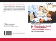 """Bookcover of La Alfabetización Digital De Los Estudiantes """"Universidad De Sonora"""""""