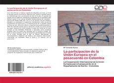 Обложка La participación de la Unión Europea en el posacuerdo en Colombia