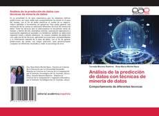 Couverture de Análisis de la predicción de datos con técnicas de minería de datos