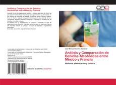 Portada del libro de Análisis y Comparación de Bebidas Alcohólicas entre México y Francia