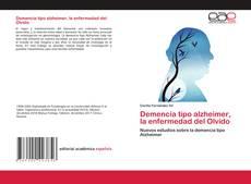 Portada del libro de Demencia tipo alzheimer, la enfermedad del Olvido