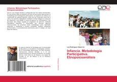 Bookcover of Infancia. Metodología Participativa. Etnopsicoanálisis