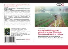 Bookcover of Conocimiento básico práctico sobre Física de Suelos en América Latina