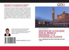 Bookcover of GESTIÓN DE LA CALIDAD CON EL MODELO SERVQUAL Y LA ATENCIÓN AL CLIENTE