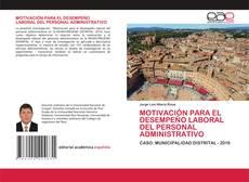 Bookcover of MOTIVACIÓN PARA EL DESEMPEÑO LABORAL DEL PERSONAL ADMINISTRATIVO