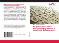 Portada del libro de La gamificación como estrategia creativa para la enseñanza de la ortografía