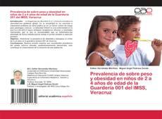 Bookcover of Prevalencia de sobre peso y obesidad en niños de 2 a 4 años de edad de la Guardería 001 del IMSS, Veracruz