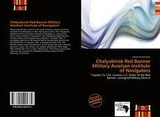 Bookcover of Chelyabinsk Red Banner Military Aviation Institute of Navigators