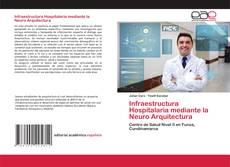 Portada del libro de Infraestructura Hospitalaria mediante la Neuro Arquitectura