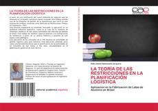 Bookcover of LA TEORÍA DE LAS RESTRICCIONES EN LA PLANIFICACIÓN LOGÍSTICA
