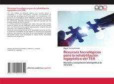 Portada del libro de Recursos tecnológicos para la rehabilitación logopédica del TEA