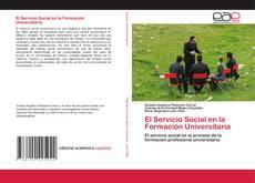 Bookcover of El Servicio Social en la Formación Universitaria