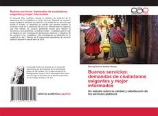Portada del libro de Buenos servicios: demandas de ciudadanos exigentes y mejor informados