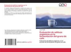 Portada del libro de Evaluación de aditivos orgánicos en la fermentación del grano de café.