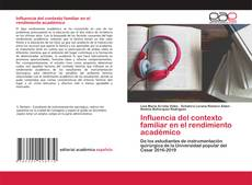Bookcover of Influencia del contexto familiar en el rendimiento académico