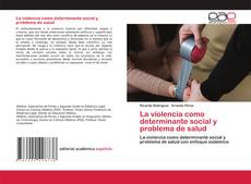 Обложка La violencia como determinante social y problema de salud
