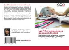 Portada del libro de Las TIC en educación en ciencias de la salud