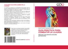 Capa do livro de GUÍA PRÁCTICA PARA COMBATIR LA LUJURIA