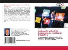 Bookcover of Aplicación virtual de asignatura en Institución Educativa