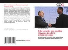 Bookcover of Intervención con adultos mayores desde la cohesión social