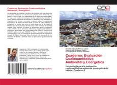 Bookcover of Cuaderno: Evaluación Cualicuantitativa Ambiental y Energética